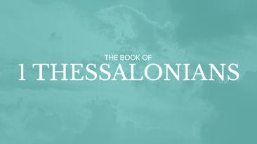 Bible Book Summary – 1 Thessalonians