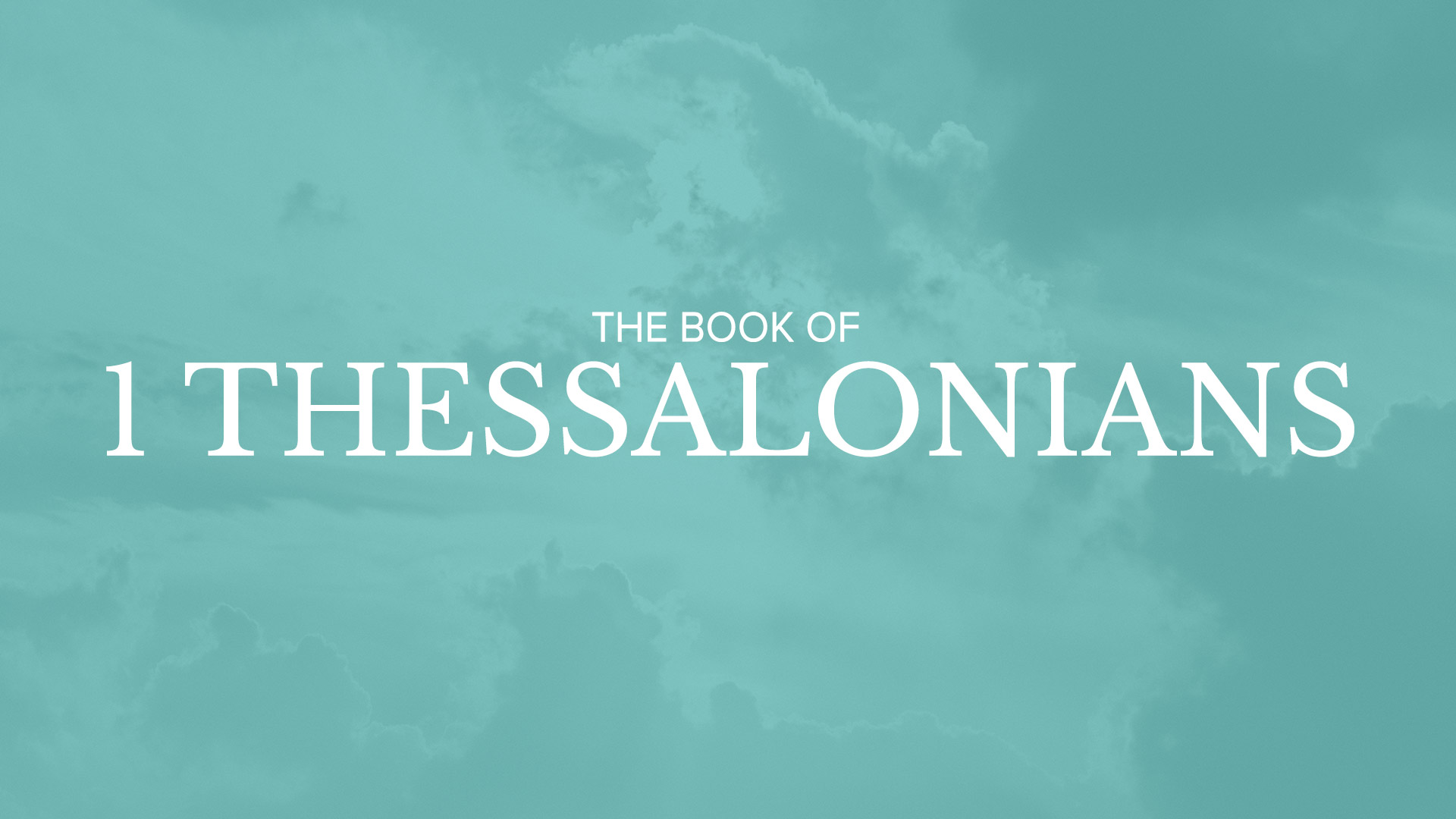 Bible Book Summary - 1 Thessalonians