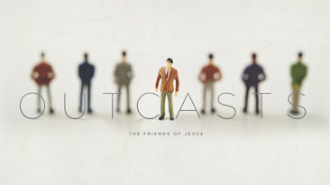 Outcasts: The Friends of Jesus