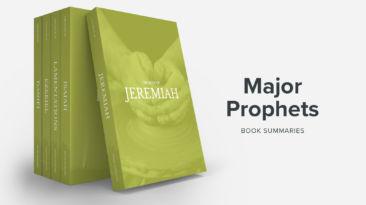 Bible Book Summaries – Major Prophets