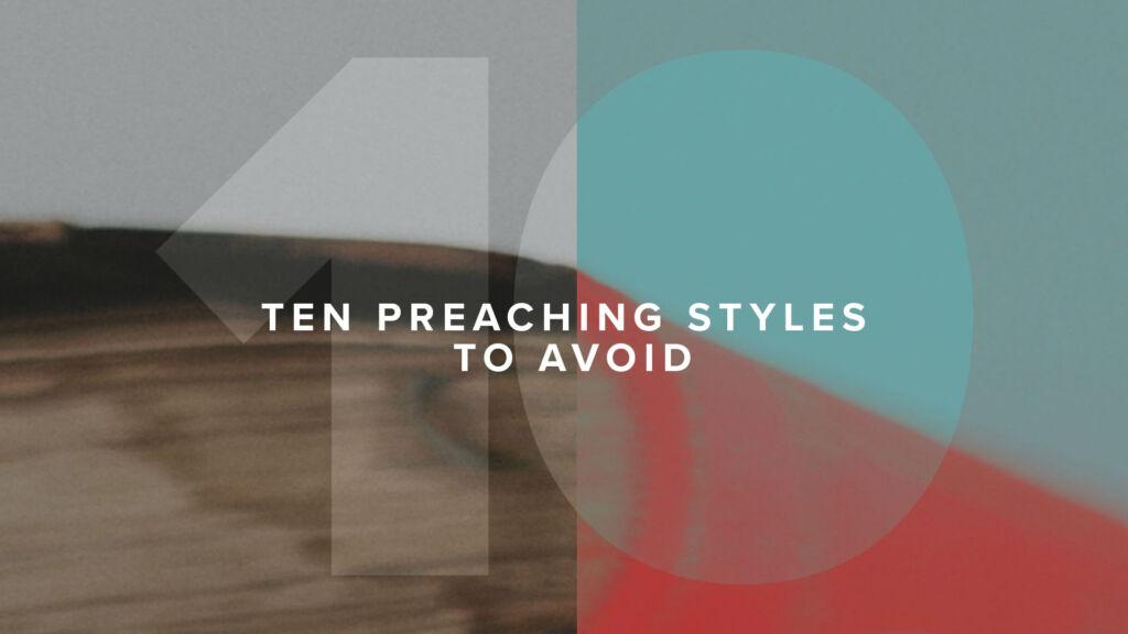 Ten Preaching Styles to Avoid