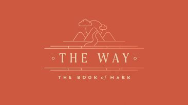 The Way: The Book Of Mark