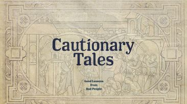 Cautionary Tales:  Good Lessons From Bad People