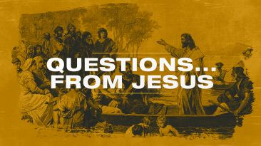 Questions…From Jesus