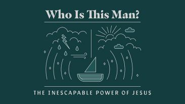 Who is This Man? The Inescapable Power of Jesus