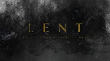 Lent: Ashes To Ashes, Dust To Dust
