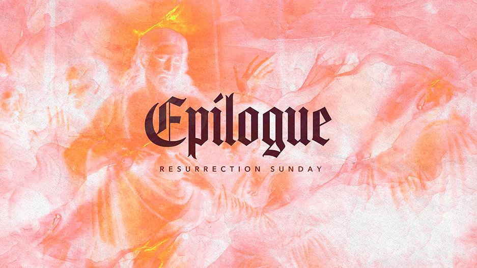 Epilogue Easter Sunday Sermon Graphic