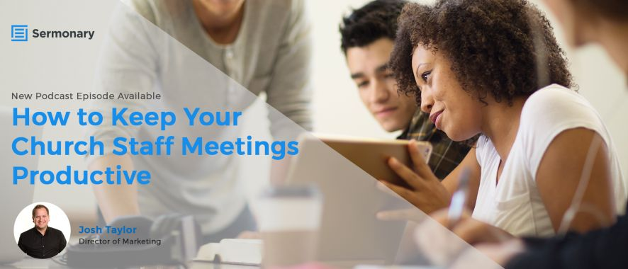 How to keep your church staff meetings productive