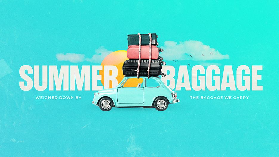 Summer Baggage Summer Sermon Series Graphic