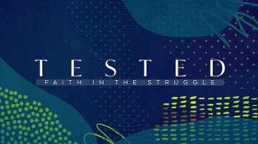 Tested: Faith In The Struggle