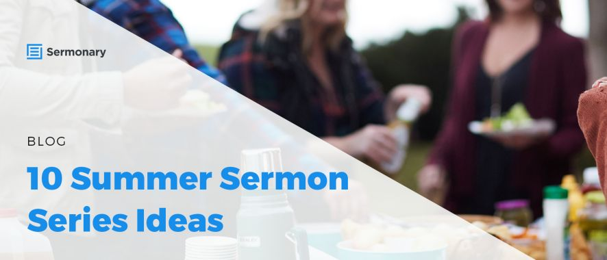 10 Summer Sermon Series Ideas