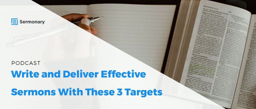 Write and Deliver Effective Sermons With These 3 Targets