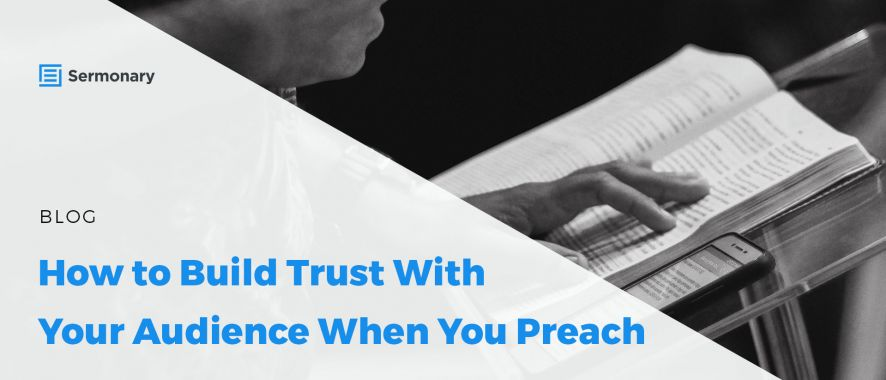 How to build trust with your audience when you preach
