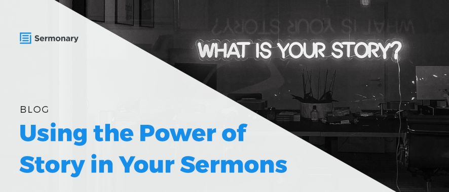 Using the Power of Story in Your Sermons