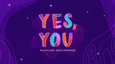 Yes, You: Fulfilling God's Purpose