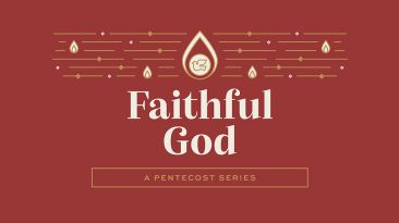 Faithful God: A Pentecost Series