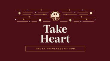 Take Heart: The Faithfulness of God