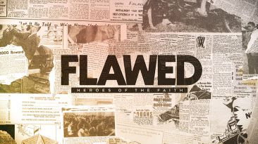 Flawed: Heroes of The Faith