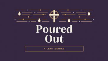 Poured Out: A Lent Series