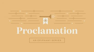 Proclamation: An Epiphany Series