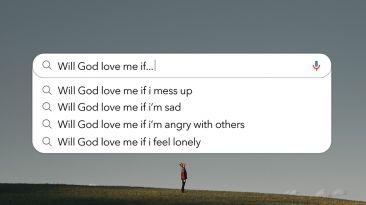 Will God Still Love Me If…?